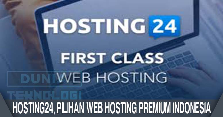 Hosting24, Pilihan Web Hosting Premium Indonesia