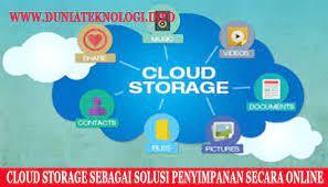 Cloud Storage Sebagai Solusi Penyimpanan Secara Online