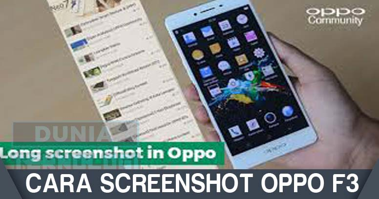 Cara Screenshot Oppo F3