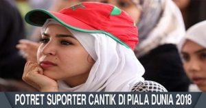 Potret Suporter Cantik Maroko Galau Nunggu Gol Ketika bermain Dengan portugal Di Piala Dunia 2018