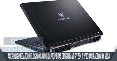 Acer Rilis Predator Helios 500 Gaming Laptop Buas Dengan AMD Ryzen 7 2700 Dan Radeon RX Vega