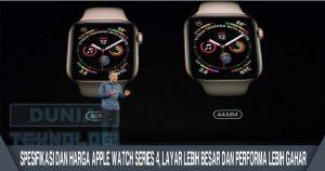 Spesifikasi dan Harga Apple Watch Series 4, Layar Lebih Besar dan Performa Lebih Gahar