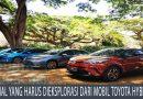 4 Hal yang Harus Dieksplorasi Dari Mobil Toyota Hybrid