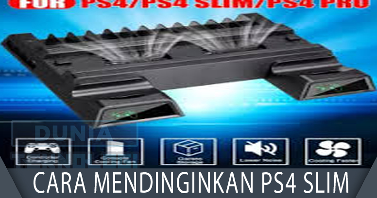 Cara mendinginkan PS4 Slim