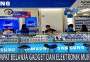 Tempat Belanja Gadget Dan Elektronik Murah