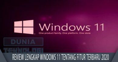 Review Lengkap Windows 11 Tentang Fitur Terbaru 2020