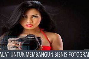 Alat Untuk Membangun Bisnis Fotografi