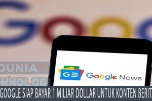 Google Siap Bayar 1 Miliar Dollar Untuk Konten Berita
