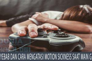 Penyebab dan Cara Mengatasi Motion Sickness Saat Main Game
