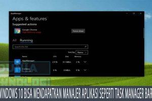 Windows 10 bisa mendapatkan manajer aplikasi seperti Task Manager baru