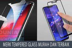 Merk Tempered Glass Murah dan Terbaik