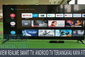 Review Realme Smart TV: Android TV Terjangkau Kaya Fitur