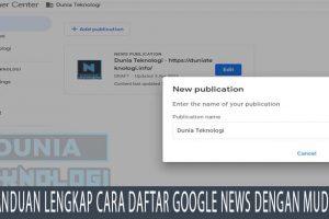 Panduan Lengkap Cara Daftar Google News dengan Mudah