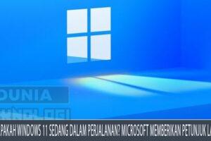 Apakah Windows 11 sedang dalam perjalanan? Microsoft memberikan petunjuk lain