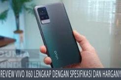 Review Vivo X60 Lengkap Dengan Spesifikasi dan Harganya