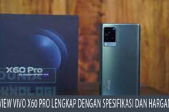 Review Vivo X60 Pro Lengkap Dengan Spesifikasi dan Harganya